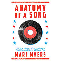 Anatomy of a Song: The Oral History of 45 Iconic Hits That Changed Rock, R&B and Pop book cover