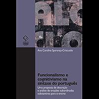 Funcionalismo e cognitismo na sintaxe do português: uma proposta de descrição e análise de orações subordinadas substantivas para o ensino