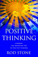 Positive Thinking Learning the Important Art of Positive Thinking Kindle Edition
