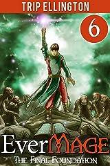 EverMage #6: The Final Foundation (A Fantasy Novella) Kindle Edition