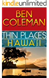 Thin Places:  Hawaii (A Romantic Suspense Series...with a touch of Fantasy, Book 2)