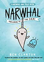 Narwhal. Unicorn Of The Sea! (A Narwhal And Jelly