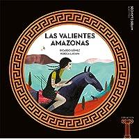 Las valientes Amazonas: 9 (Mitos clásicos)