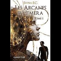 Les Arcanes d'Hemera: Tome 1