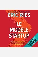 Le modèle startup: Devenir une entreprise moderne en adoptant le management entrepreneurial Audible Audiobook