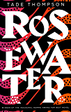 Rosewater: Winner of the Nommo Award for Best Novel (The Wormwood Trilogy Book 1)