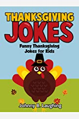 Thanksgiving Jokes: Funny Thanksgiving Jokes for Kids Kindle Edition