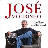José Mourinho: Up Close & Personal
