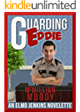Guarding Eddie (The Elmo Jenkins Novelettes Book 4)