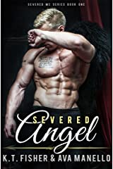Severed Angel (Severed MC Book 1) Kindle Edition