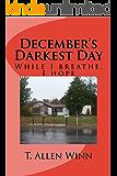 December's Darkest Day: While I Breathe I Hope