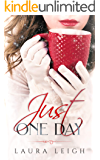 Just One Day (The Just Molly Series Book 1)