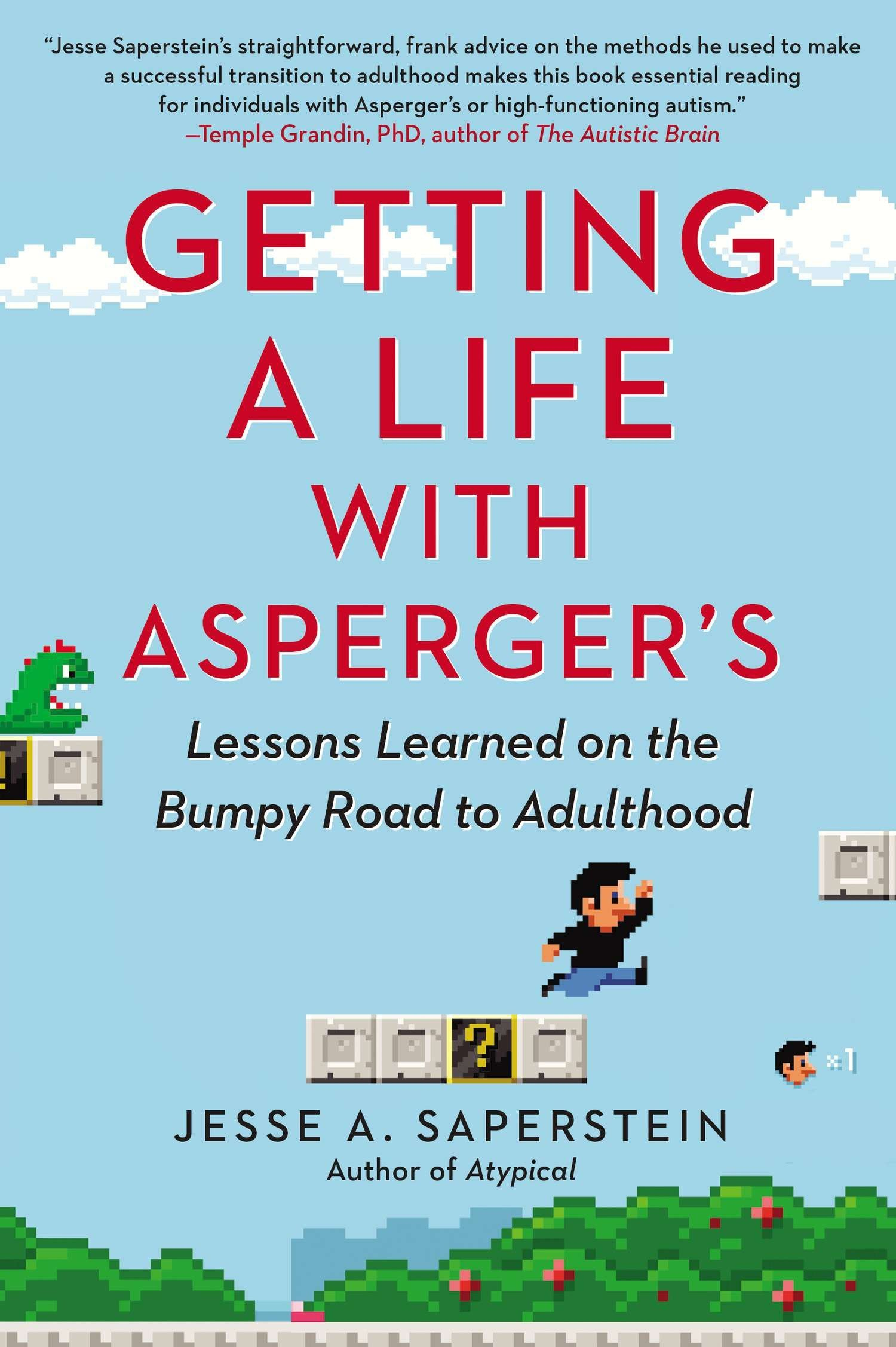 Read Online Getting a Life with Asperger's: Lessons Learned on the Bumpy Road to Adulthood pdf epub