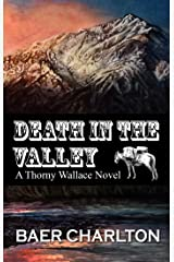 Death in the Valley (A Thorny Wallace Novel Book 1) Kindle Edition