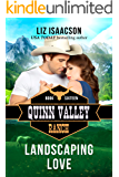 Landscaping Love (Quinn Valley Ranch Book 16)