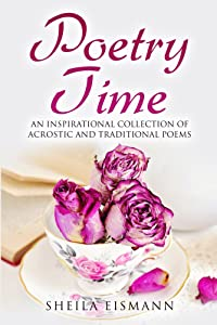 Poetry Time: An Inspirational Collection of Acrostic and Traditional Poems