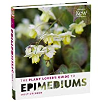 The Plant Lovers Guide to Epimediums (Plant Lover's Guides)