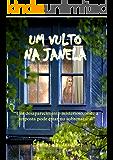 """Um vulto na janela: """"Um desaparecimento misterioso, onde a resposta pode estar no sobrenatural"""""""