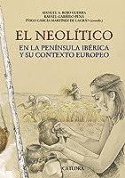El Neolítico: En La Península Ibérica Y Su