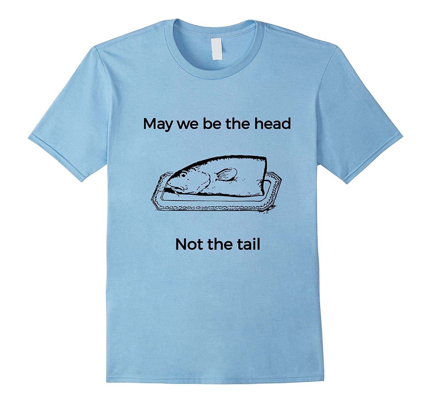 May We Be The And Not The Tail Rosh Hashana Tee-Art