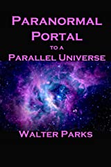 Paranormal Portal to a Parallel Universe Kindle Edition
