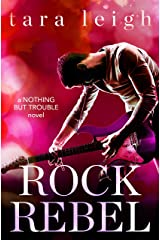Rock Rebel (Nothing but Trouble Book 3) Kindle Edition