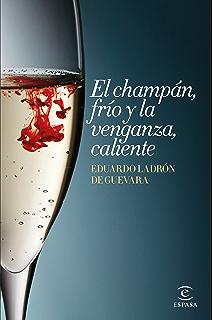 El champán, frío y la venganza, caliente (Spanish Edition)