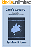 Cato's Cavalry Volume 3: The Northern Conspiracy