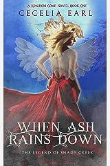 When Ash Rains Down (Kingdom Come, Book One) Kindle Edition