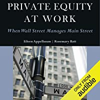 Private Equity at Work: When Wall Street Manages Main Street