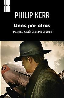Unos por otros (Bernie Gunther) (Spanish Edition)