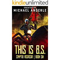This is B.S. (Cryptid Assassin Book 6)