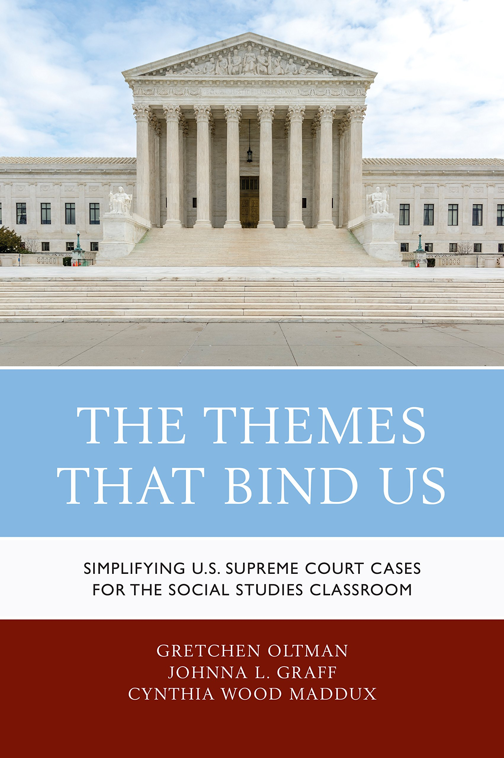 The Themes That Bind Us: Simplifying U.S. Supreme Court Cases for the Social Studies Classroom PDF