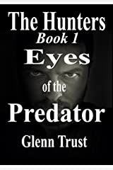 Eyes of the Predator: A Hard-Boiled Crime Thriller (The Hunters Book 1) Kindle Edition