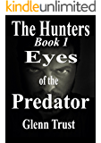 Eyes of the Predator (The Hunters Book 1)
