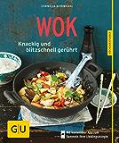 Wok: Knackig und blitzschnell gerührt (GU KüchenRatgeber)