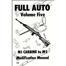 Full auto m1 carbine to m2 modification manual: desert.