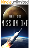 Mission One: A Near Future First Contact Space Exploration Odyssey (Infinite Sky Book 1)