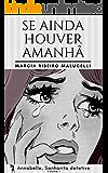 Se ainda houver amanhã (Coleção Annabelle, Senhorita detetive Livro 1) (Portuguese Edition)