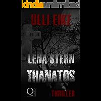 Lena Stern: Thanatos: Thriller (Lena-Stern-Reihe 1)