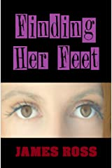 Finding Her Feet: Drama. Tragedy. Family. Life. (Hard Knock Life Book 2) Kindle Edition