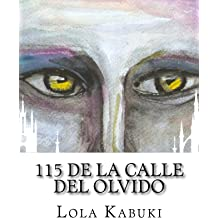 115 de la Calle del Olvido (Spanish Edition) Jan 4, 2018