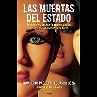 Las muertas del Estado: Feminicidios durante la administración mexiquense de Enrique Peña Nieto