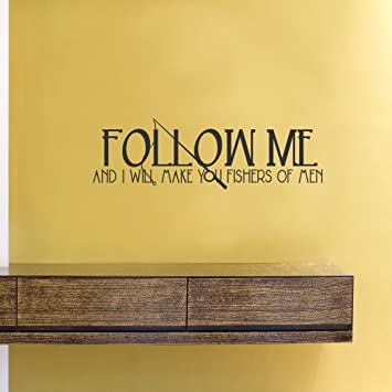 Amazon.com: Follow me and I will make you fishers of men Vinyl Wall ...