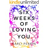 Six Weeks of Loving You