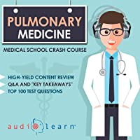 Pulmonary Medicine: Medical School Crash Course