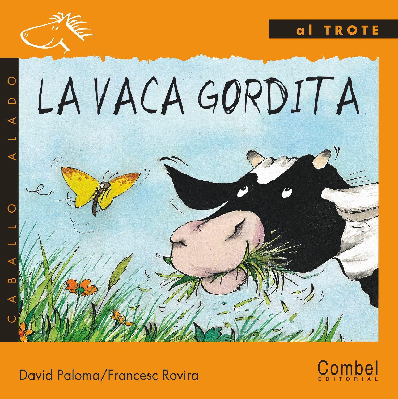 Download La vaca gordita (Caballo alado series–Al trote) pdf