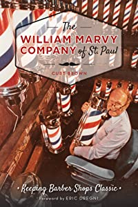 The William Marvy Company of St. Paul: Keeping Barbershops Classic (Landmarks)