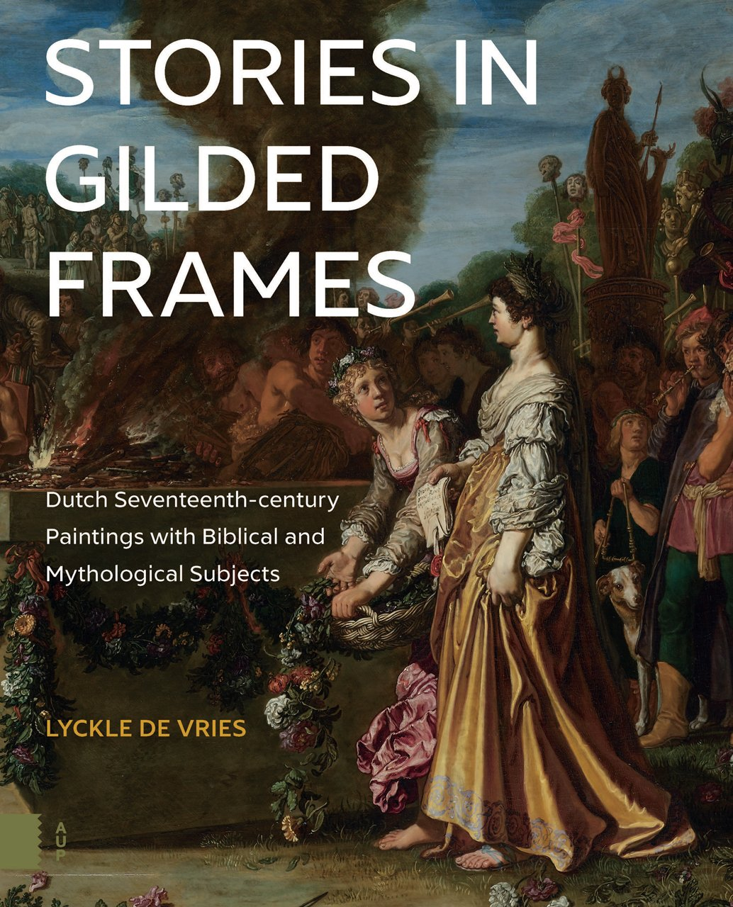 Read Online Stories in Gilded Frames: Dutch Seventeenth-century Paintings with Biblical and Mythological Subjects pdf epub