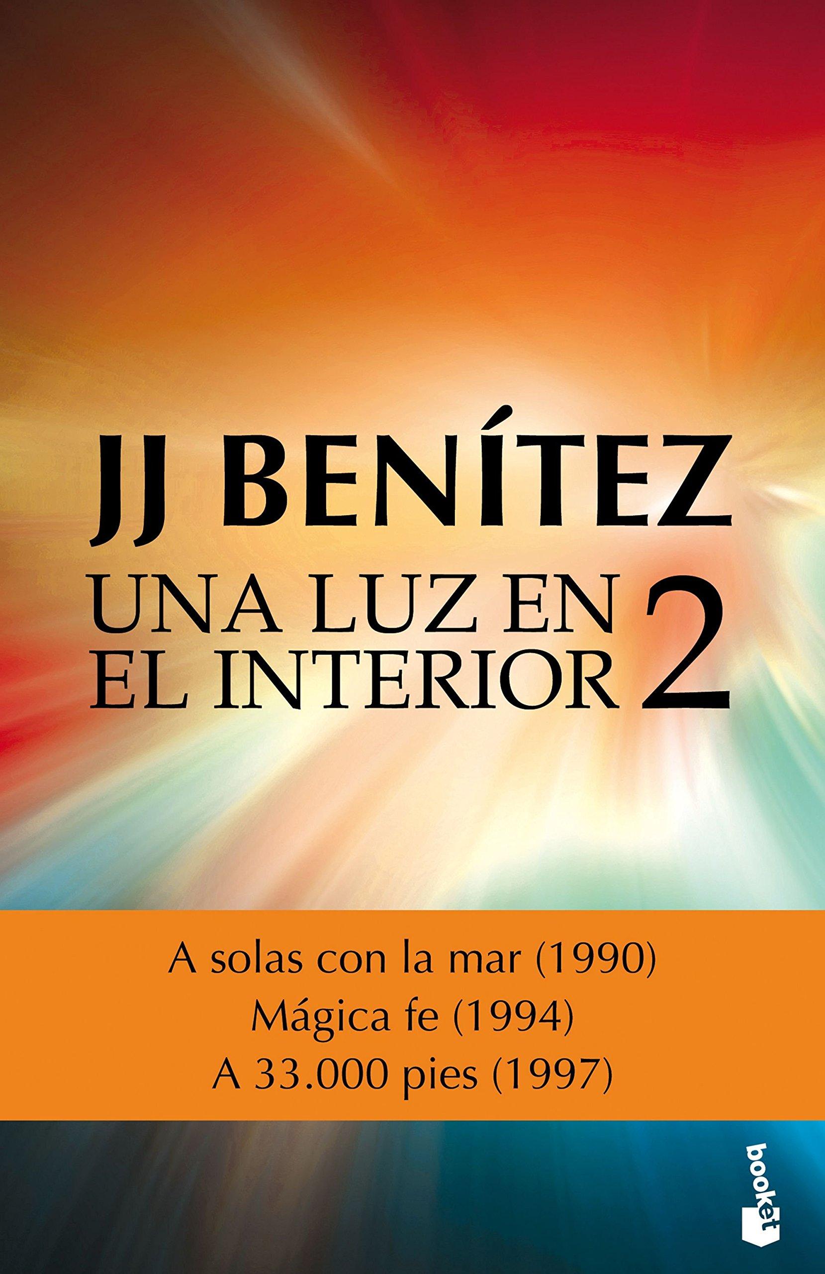 Una luz en el interior. Volumen 2 Biblioteca J. J. Benítez: Amazon ...